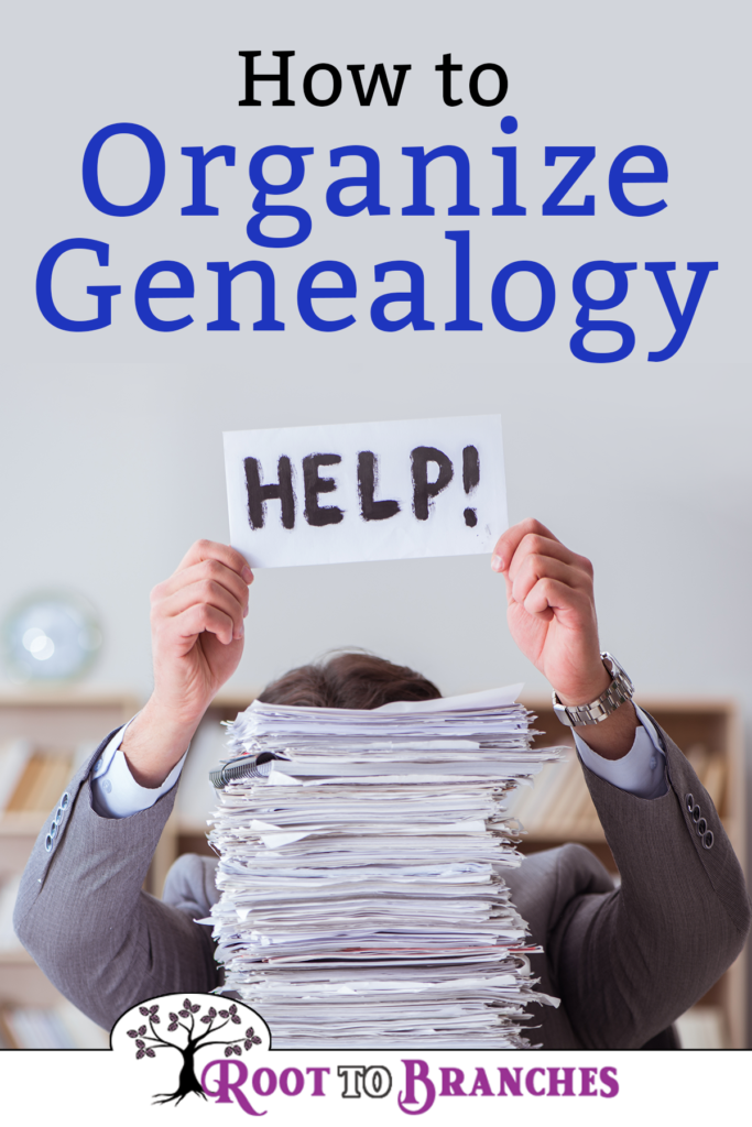 Tips for Organizing Genealogy Research - Root To Branches
